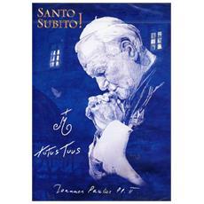 Giovanni Paolo II - Santo Subito