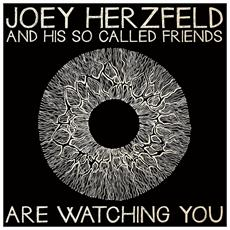 Joey Herzfeld and His So Called Friends - Are Watching You