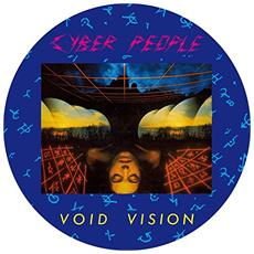 Cyber People - Void Vision (Picture Disc)