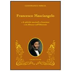 Francesco Masciangelo e le attività musicali a Lanciano e in Abruzzo nell'800