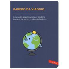 Kakebo da viaggio. il metodo giapponese per godersi le vacanze senza andare in bolletta