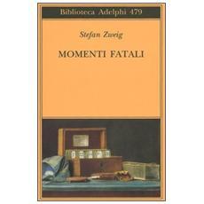 Momenti fatali. Quattordici miniature storiche