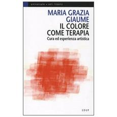 Il colore come terapia. Cura ed esperienza artistica