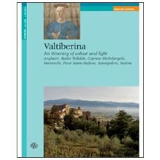 Valtiberina. An itinerary of colour and light