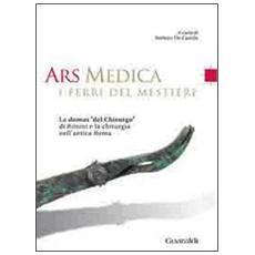 Ars medica. I ferri del mestiere. La domus «del chirurgo» di Rimini e la chirurgia nell'antica Roma