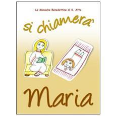 Si chiamerà Maria. La vita della Madonna raccontata da una monaca