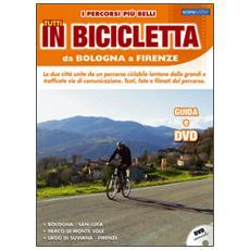 I percorsi più belli da Bologna a Firenze. DVD