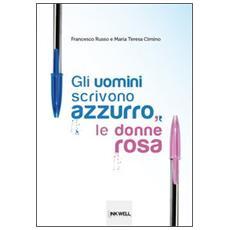 Gli uomini scrivono azzurro, le donne rosa