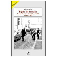 Figlio di nessuno. Bruno Italico vittima di omicidio. . . stradale, Cremona 1999