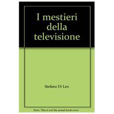Mestieri della televisione (I)