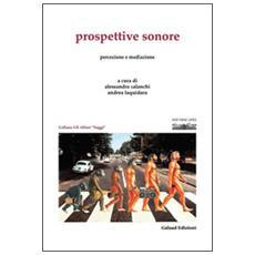 Prospettive sonore. Percezione e mediazione