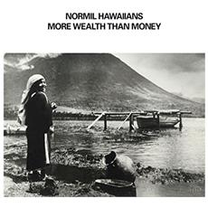 Normil Hawaiians - More Wealth Than Money (2 Lp)