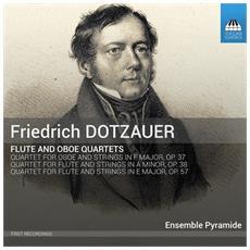 Friedrich Dotzauer - Quartetti Per Flauto E Archi Op. 38, Op. 57 Quartetto Per Oboe E Archi Op.