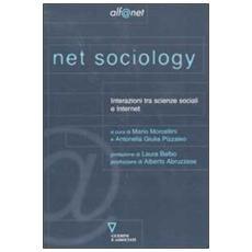 Net sociology. Interazioni tra scienze sociali e Internet