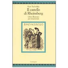 Il castello di Rheinsberg. Libro illustrato per innamorati e altro