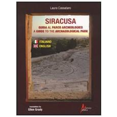 Siracusa. Guida al parco archeologicoA guide to the archaeological park