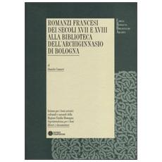 Romanzi francesi dei secoli XVII e XVIII alla biblioteca dell'Archiginnasio di Bologna