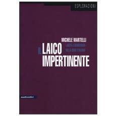 Il laico impertinente. Laicità e democrazia nella crisi italiana