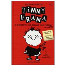 Timmy Frana. Il detective che risolve ogni grana (o quasi) . Vol. 1