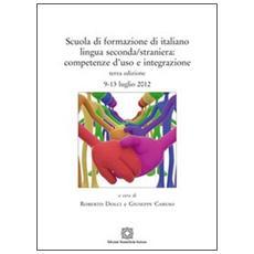 Scuola di formazione di italiano lingua seconda / straniera. Competenza d'uso e integrazione