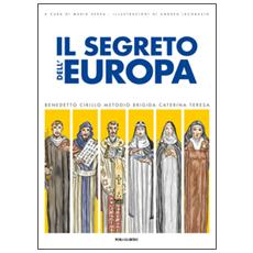 Il segreto dell'Europa. La storia dei santi patroni
