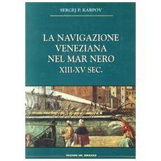 La navigazione veneziana nel Mar Nero (XIII-XV secolo)