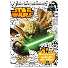 Arte dei decori & ghirigori. Star Wars (L')