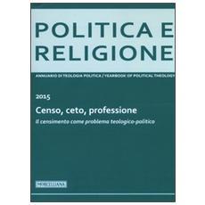 Politica e religione. 2015: Censo, ceto, professione. Il censimento come problema teologico-politico