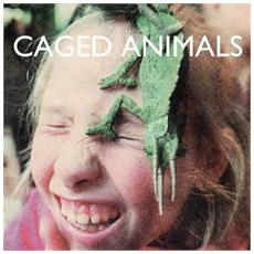 Caged Animals - In The Land Of Giants