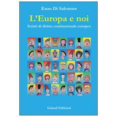 L'Europa e noi. Scritti di diritto costituzionale europeo