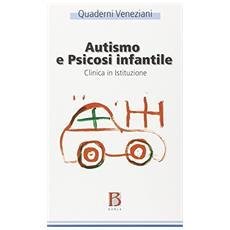 Autismo e psicosi infantile. Clinica in istituzione