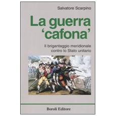 La guerra «cafona». Il brigantaggio meridionale contro lo Stato unitario