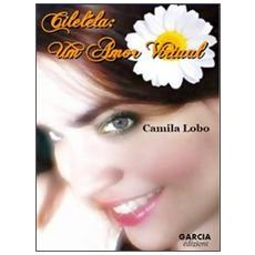 Cileléla. Un amor virtual. Ediz. portoghese