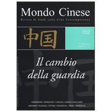 Mondo cinese (2013) . Vol. 152: Il cambio della guardia.