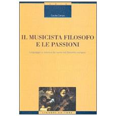Musicista filosofo e le passioni. Linguaggio e retorica dei suoni nel Seicento europeo (Il)
