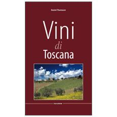 Vini di Toscana. Ediz. multilingue