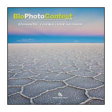 Bio photo contest 2016. Deserts, rocks e screes. Ediz. illustrata