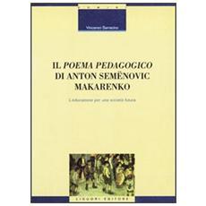 Il poema pedagogico di Anton Semenovic Makarenko. L'educazione per una società futura