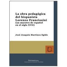La obra pedagógica del hispanista Lorenzo Franciosini (un maestro de español en el siglo XVII)