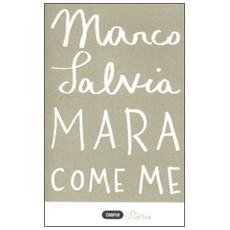 Mara come me