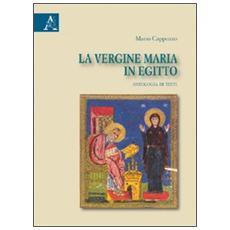 La Vergine Maria in Egitto. Antologia di testi