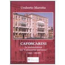 Cafoscarini. Le testimonianze dei «Cafoscarini dell'anno» (1993-2008)