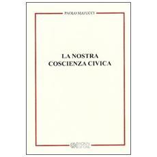 La nostra coscienza civica. Vol. 1