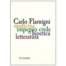 Carlo Flamigni. Medicina, impegno civile, bioetico, letteratura