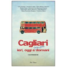 Cagliari ieri, oggi e forse anche domani