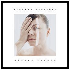 Rebekka Karijord - Mother Tongue