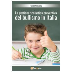 La gestione scolastica preventiva del bullismo in italia