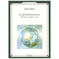 La globalizzazione. Tra nuovo ordine e caos