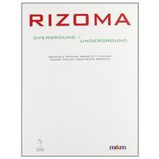 Rizoma. Overground-underground. Biennale giovani architetti italianiYoung italian architects biennal