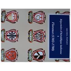 Florence (1302-1700) . Répertoire d'héraldique italienne. Vol. 1